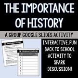 The Importance of History -- Google Slides Group Activity
