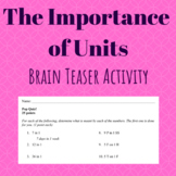 The Importance of Units - Brain Teaser Activity