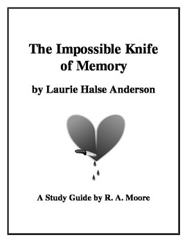 """The Impossible Knife of Memory"" by Laurie Halse Anderson: A Study Guide"