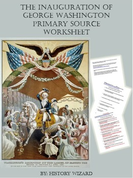 The Inauguration of George Washington Primary Source Worksheet