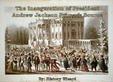 The Inauguration of President Andrew Jackson Primary Source Worksheet
