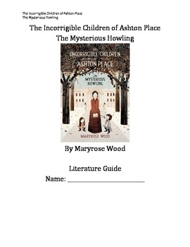 The Incorrigibles of Ashton Place: The Mysterious Howling Literature Guide