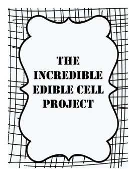 The Incredible Edible Cell Project