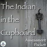 The Indian in the Cupboard Assessment Packet