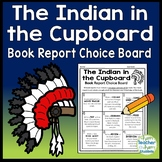 The Indian in the Cupboard Book Report Project: Students Pick from 9 Activities