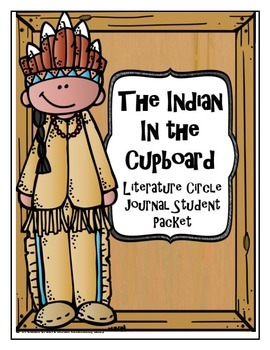 The Indian in the Cupboard Literature Circle Journal Student Packet