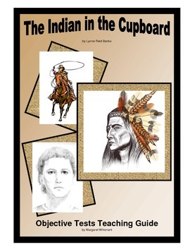 The Indian in the Cupboard Chapter-by-Chapter Objective Tests