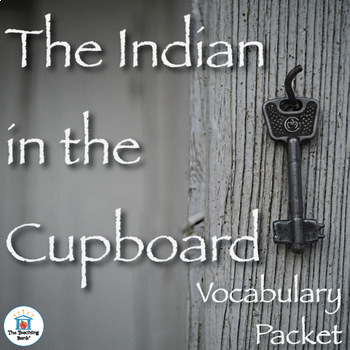 The Indian in the Cupboard Vocabulary Packet