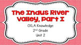 The Indus River Valley, Part I - CKLA Knowledge: Unit 2