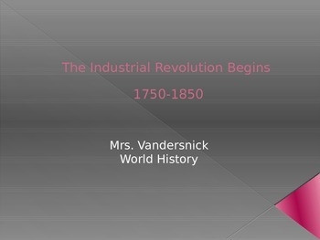 The Industrial Revolution Begins 1750-1850 PowerPoint with Teacher Notes