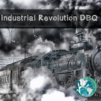 The Industrial Revolution DBQs