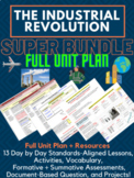 FULL UNIT PLAN (20-30 days of lessons, projects, etc) The Industrial Revolution!