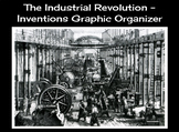 The Industrial Revolution - Inventions Graphic Organizer