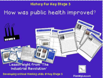 The Industrial Revolution, Lesson 8: 'How was public health improved?'