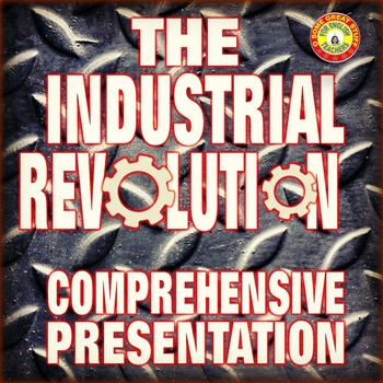 The Industrial Revolution PowerPoint--Vibrant and Compelling