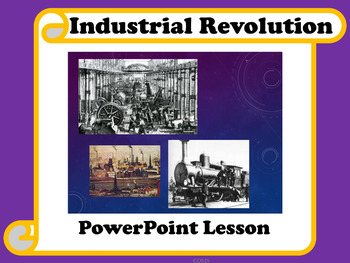 The Industrial Revolution PowerPoint and Complete Lesson