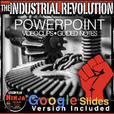 The Industrial Revolution PowerPoint / Google Slides + Video Clips Speaker Notes