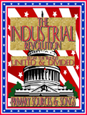 The Industrial Revolution - United & Divided, Primary Sources and Songs