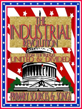 The Industrial Revolution - United & Divided, Primary Sour
