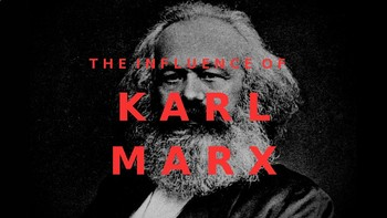 The Influence of KARL MARX