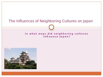 The Influence of Neighboring Cultures on Japan Powerpoint