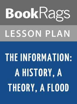 The Information: A History, a Theory, a Flood Lesson Plans