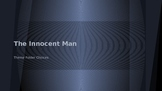 The Innocent Man Themes
