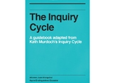 The Inquiry Cycle: A Guidebook Adapted From Kath Murdoch's Inquiry Cycle