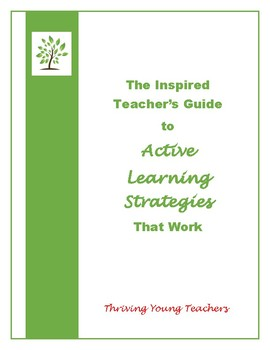The Inspired Teacher's Guide to ACTIVE LEARNING STRATEGIES That Work