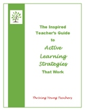 The Inspired Teacher's Guide to ACTIVE LEARNING STRATEGIES