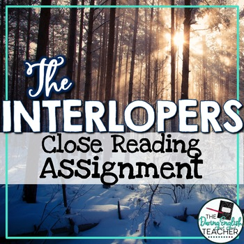 Interlopers Close Reading Assignment