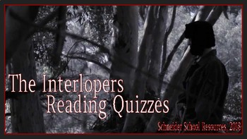 The Interlopers: Reading Comprehension Quizzes