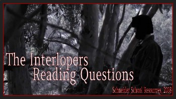 The Interlopers: Reading Questions/ Reading Assessment