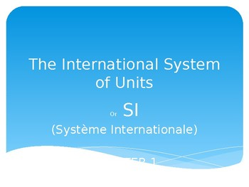 The International System of Measurement (SI) PPT
