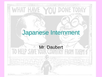 The Internment of the Japanese in the US Powerpoint