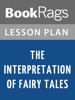 The Interpretation of Fairy Tales Lesson Plans