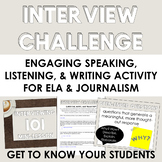 Interview Challenge: Speaking/Listening + Writing Activity (ELA or Journalism)