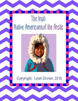 The Inuit: Native Americans of the Arctic- Reading and Writing Activities