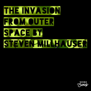 The Invasion from Outer Space by Steven Millhauser Reading Questions