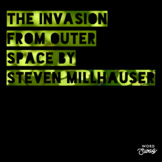 The Invasion from Outer Space by Steven Millhauser Reading