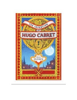The Invention of Hugo Cabret Novel Study