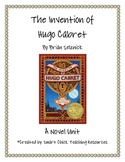 """The Invention of Hugo Cabret"", by B. Selznick, HUGE Literature Unit"