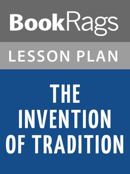 The Invention of Tradition Lesson Plans