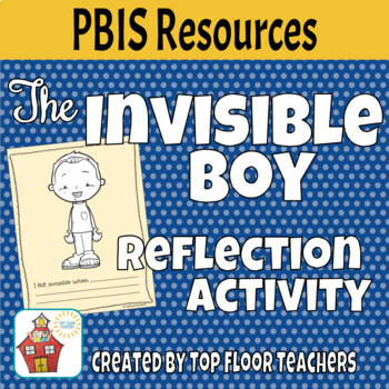 The Invisible Boy Reflection Activity PBIS Resource SCHOOL LICENSE