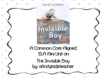 The Invisible Boy by: Trudy Ludwig Mini-Unit