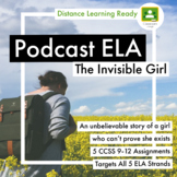 The Invisible Girl Podcast 5  Common Core Assignments- Targets 5 ELA Strands