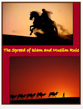 """""""The Spread of Islam and Muslim Rule"""" + Assessments"""