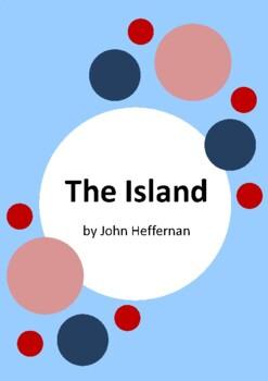 The Island by John Heffernan and Peter Sheehan - 6 Worksheets