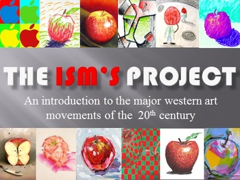 The Ism's Project:      An Introduction to 20th Century Art Movements