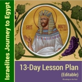 Joseph and the Israelites Journey to Egypt 13-Day Lesson Plan   FULLY EDITABLE